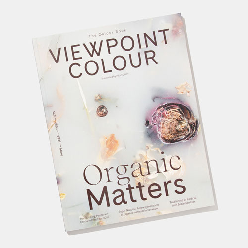 VIEWPOINT COLOUR Issue 05 - Organic Matters